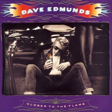 Closer To The Flame by Dave Edmunds