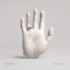 Built On Glass mp3 Album by Chet Faker