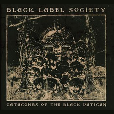 Catacombs Of The Black Vatican (Black Edition) by Black Label Society