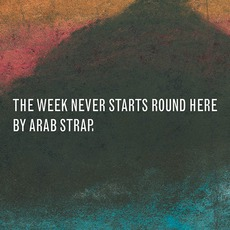The Week Never Starts Round Here (Re-Issue)