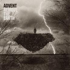 Remove The Earth mp3 Album by Advent