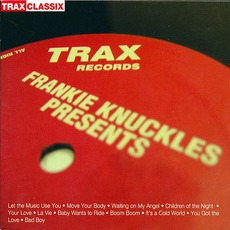 Frankie Knuckles Presents: His Greatest Hits From Trax Records