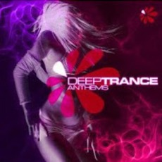 Deep Trance Anthems