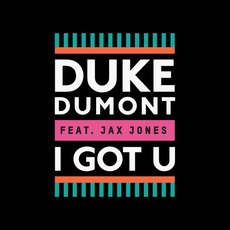 I Got U (Feat. Jax Jones) mp3 Single by Duke Dumont