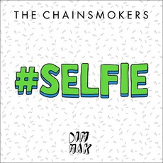 #SELFIE mp3 Single by The Chainsmokers
