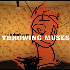 In A Doghouse mp3 Artist Compilation by Throwing Muses
