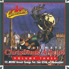 The Ultimate Christmas Album, Volume Three mp3 Compilation by Various Artists