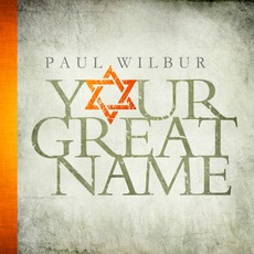 Your Great Name mp3 Album by Paul Wilbur