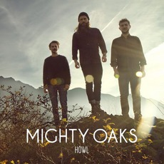Howl mp3 Album by Mighty Oaks