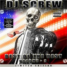 Best Of The Best, Volume 2 (Limited Edition) mp3 Artist Compilation by DJ Screw