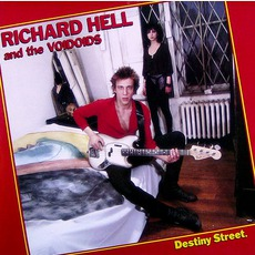 Destiny Street by Richard Hell & The Voidoids
