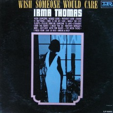 Wish Someone Would Care mp3 Album by Irma Thomas