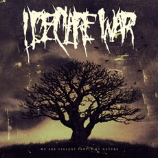 We Are VIolent People By Nature mp3 Album by I Declare War