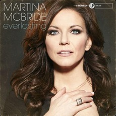 Everlasting (Deluxe Edition) by Martina McBride