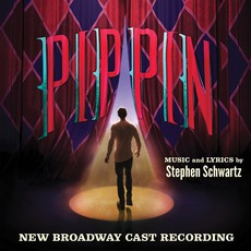 Pippin (2013 Original Broadway Cast) mp3 Soundtrack by Stephen Schwartz