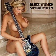 Blues Women Anthology, Volume 9 by Various Artists