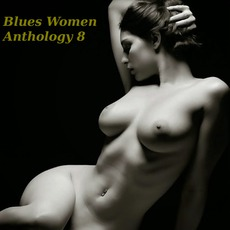 Blues Women Anthology, Volume 8 mp3 Compilation by Various Artists