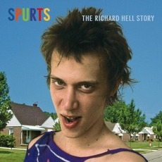 Spurts: The Richard Hell Story mp3 Compilation by Various Artists