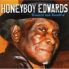 "Roamin' And Ramblin' mp3 Album by David ""Honeyboy"" Edwards"