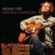 Elvis Was A Capricorn mp3 Album by William Tyler