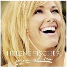 So Wie Ich Bin mp3 Album by Helene Fischer