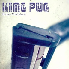 Borneo Mint Shave EP mp3 Album by King Pug