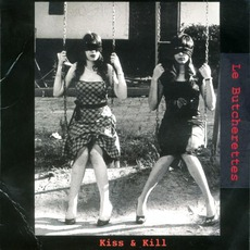 Kiss & Kill mp3 Album by Le Butcherettes