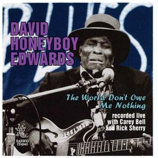 """The World Don't Owe Me Nothing mp3 Live by David """"Honeyboy"""" Edwards"""