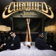 Jealous (I Ain't With It) mp3 Single by Chromeo