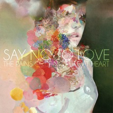 Say No To Love mp3 Single by The Pains Of Being Pure At Heart