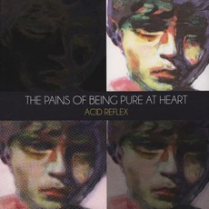 Acid Reflex mp3 Artist Compilation by The Pains Of Being Pure At Heart