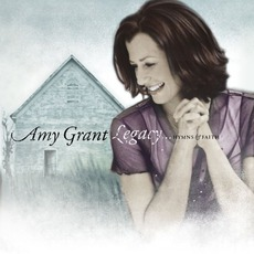 Legacy... Hymns & Faith mp3 Album by Amy Grant