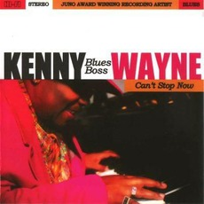 Can't Stop Now mp3 Album by Kenny 'Blues Boss' Wayne