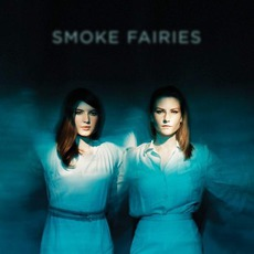 Smoke Fairies mp3 Album by Smoke Fairies