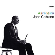 Ascension (Re-Issue) by John Coltrane