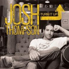 Turn It Up mp3 Album by Josh Thompson
