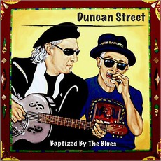 Baptized By The Blues mp3 Album by Duncan Street