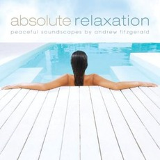 Absolute Relaxation mp3 Album by Andrew Fitzgerald