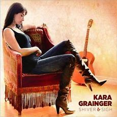 Shiver & Sigh mp3 Album by Kara Grainger