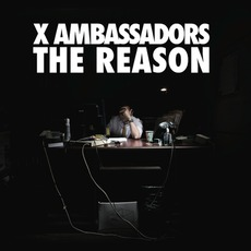 The Reason EP mp3 Album by X Ambassadors