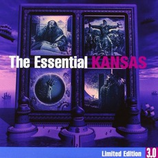 The Essential Kansas (Limited Edition 3.0)