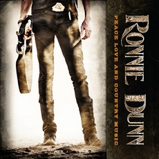 Peace Love And Country Music mp3 Album by Ronnie Dunn