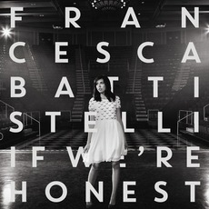If We're Honest (Deluxe Edition) mp3 Album by Francesca Battistelli