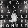 If We're Honest (Deluxe Edition)