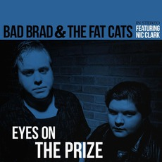 Eyes On The Prize mp3 Album by Bad Brad & The Fat Cats