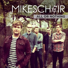 All Or Nothing mp3 Album by Mikeschair
