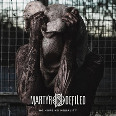 No Hope No Morality mp3 Album by Martyr Defiled