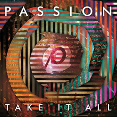 Passion: Take It All mp3 Compilation by Various Artists