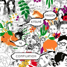 Kitsuné Maison Compilation 14: The Tenth Anniversary Issue by Various Artists