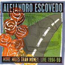 More Miles Than Money: Live 1994-96 mp3 Live by Alejandro Escovedo